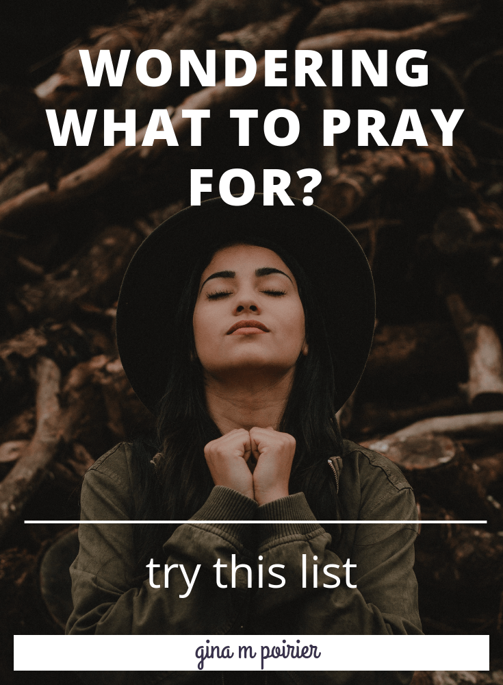 Does your mind go blank when you pray? This list of things to pray for will help you focus on what the Bible says we should focus our minds and hearts on in prayer.