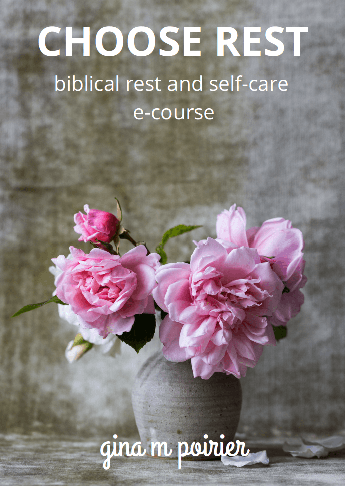 Choose Rest biblical rest and self-care course by Gina M Poirier