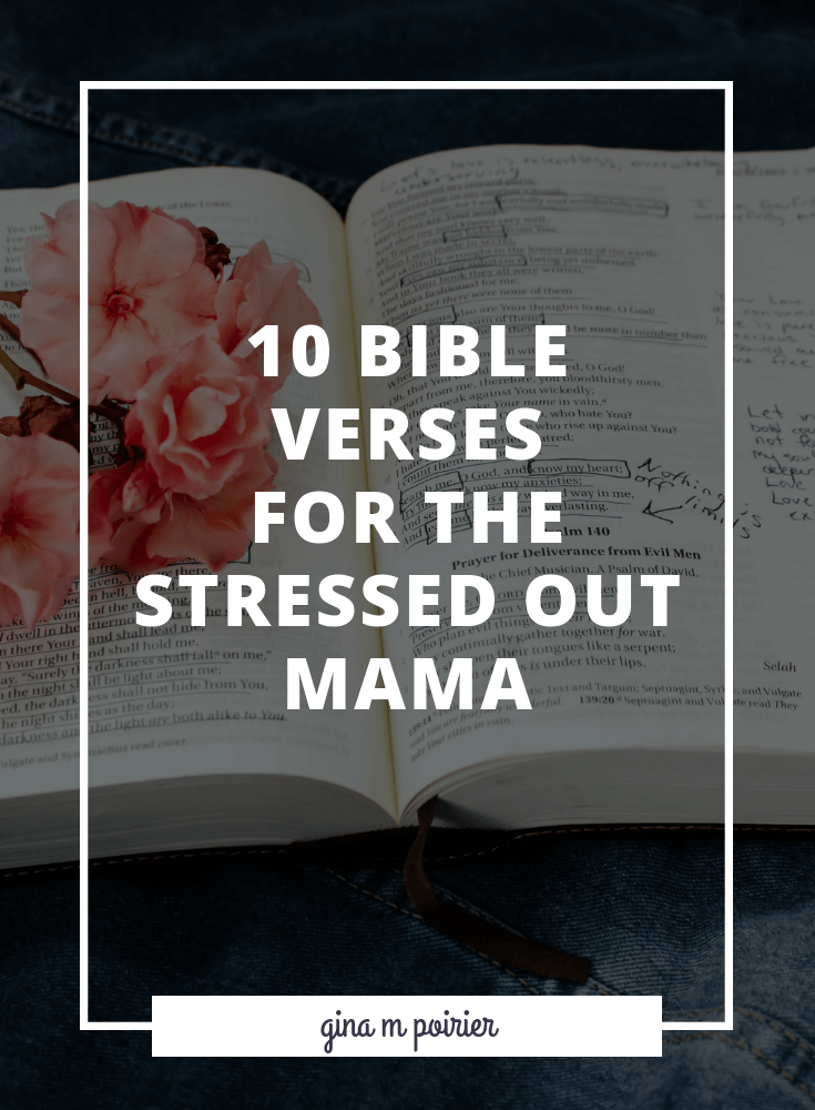 If you're in need of some inspiration and encouragement as a mom, these Bible verses address stress at the heart! Let God's word transform you from the inside out to deal with life's worry, anxieties and stress.